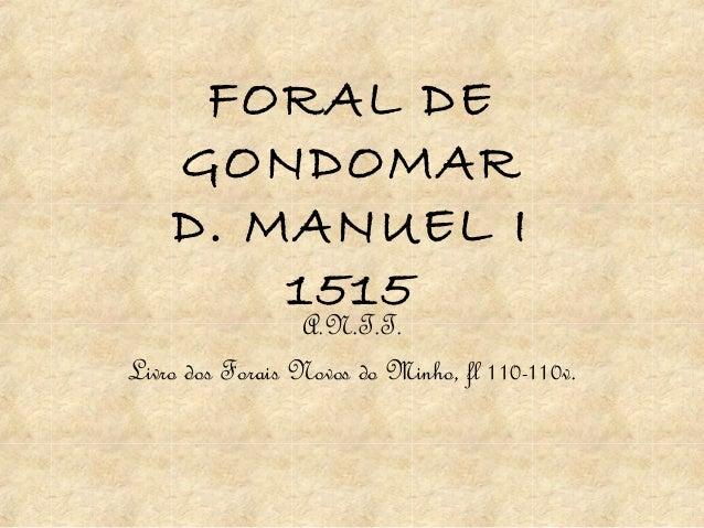 FORAL DE GONDOMAR D. MANUEL I 1515 A.N.T.T. Livro dos Forais Novos do Minho, fl 110-110v.