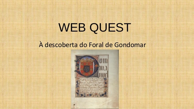 WEB QUEST À descoberta do Foral de Gondomar