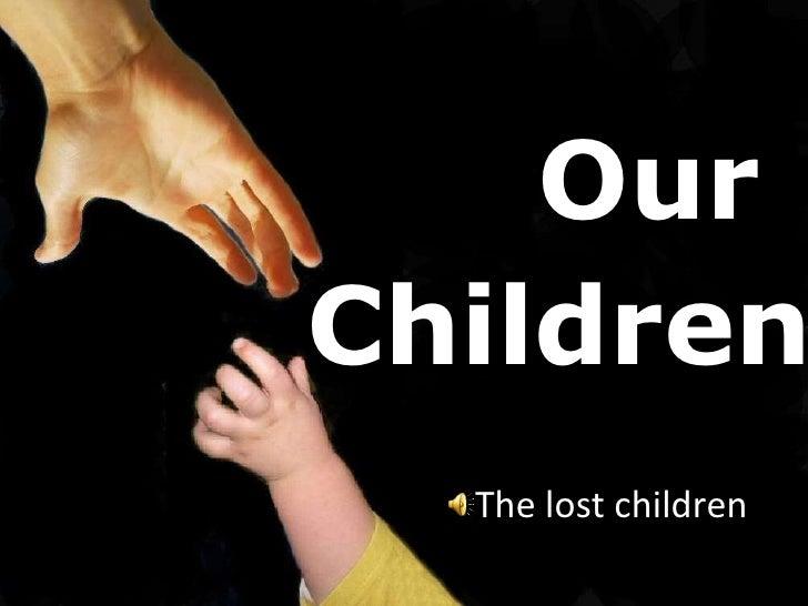 Our   Children The lost children