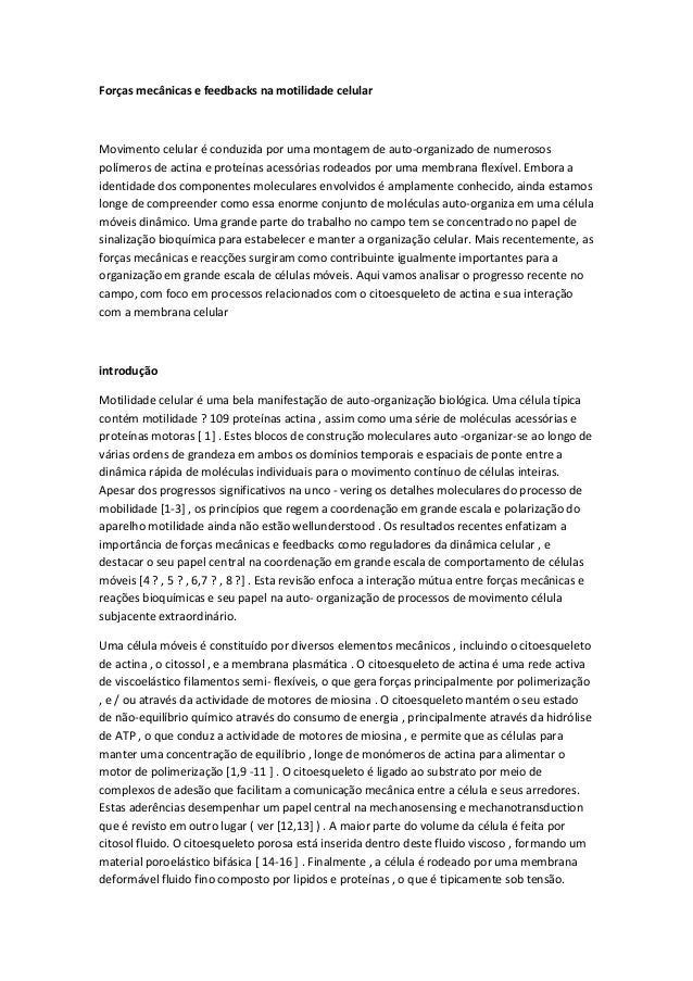 Forças mecânicas e feedbacks na motilidade celular  Movimento celular é conduzida por uma montagem de auto-organizado de n...