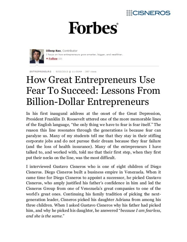 How Great Entrepreneurs Use Fear To Succeed: Lessons From Billion-Dollar Entrepreneurs In his first inaugural address at t...