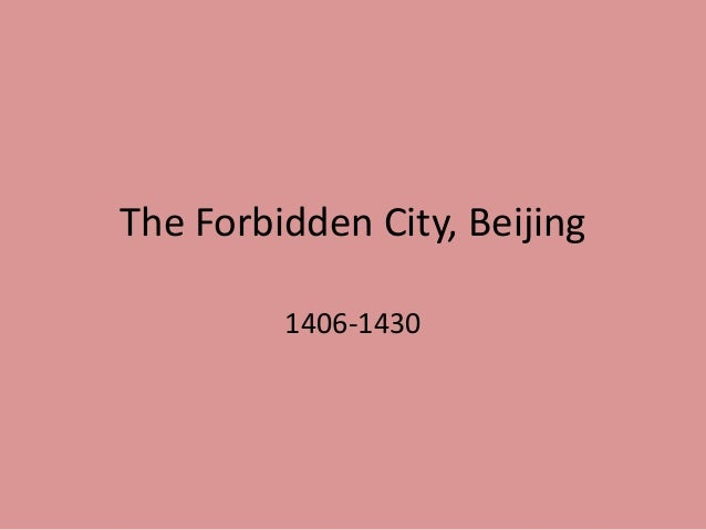 The Forbidden City, Beijing         1406-1430