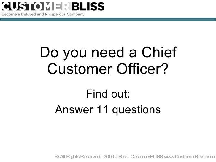 Do you need a Chief Customer Officer? Find out: Answer 11 questions