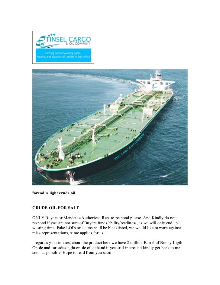 forcadus light crude oilCRUDE OIL FOR SALEONLY Buyers or Mandates/Authorized Rep. to respond please. And Kindly do notresp...