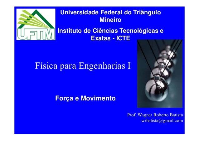 Universidade Federal do Triângulo                   Mineiro     Instituto de Ciências Tecnológicas e                 Exata...