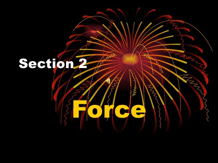 Section 2 Force