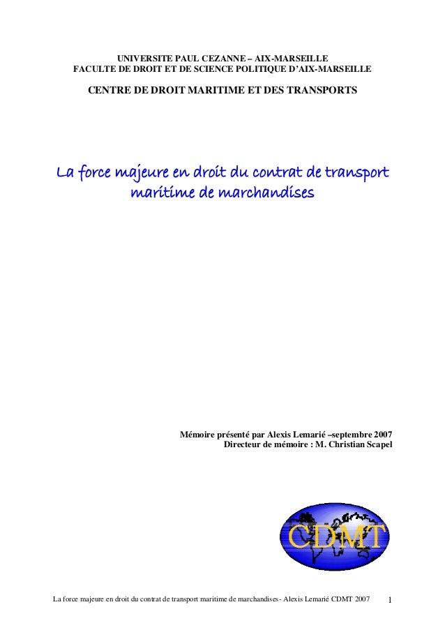 La force majeure en droit du contrat de transport maritime de marchandises- Alexis Lemarié CDMT 2007 1 UNIVERSITE PAUL CEZ...
