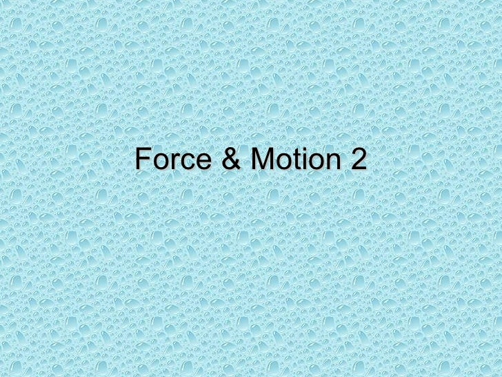 Force & Motion 2