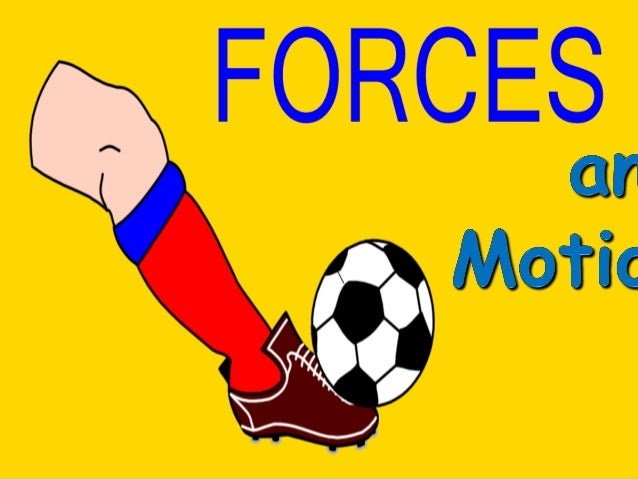 What causes an object to move?  A FORCE!  ALL motion is due to forces acting on objects! What is a force?  A push or ...