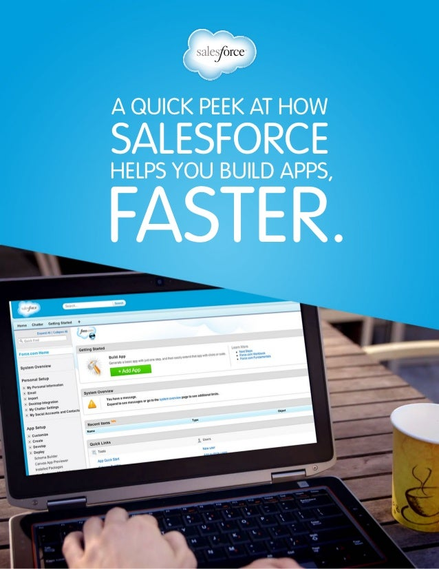 a quick peek at how salesforce helps you build apps, Faster.