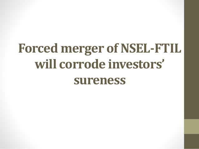 Forced merger of NSEL-FTIL will corrode investors' sureness
