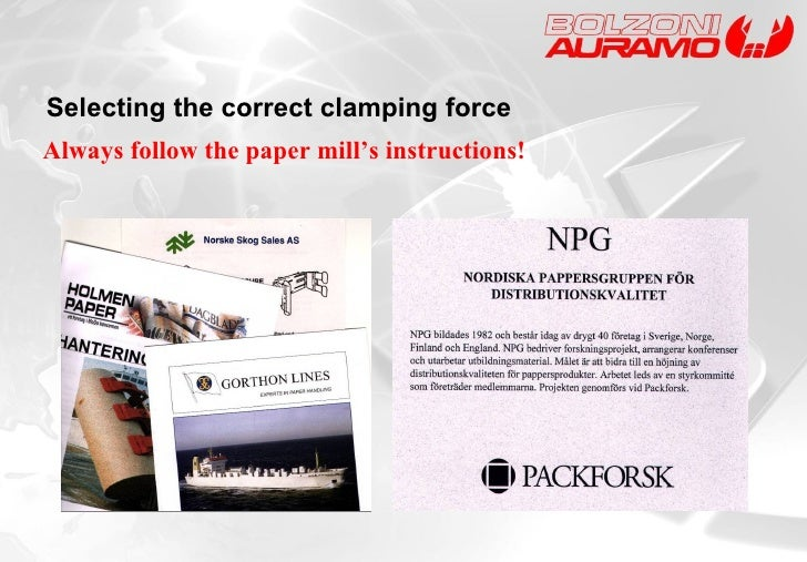Always follow the paper mill's instructions! Selecting the correct clamping force