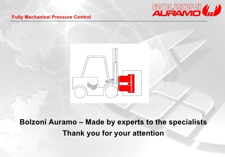 Bolzoni Auramo – Made by experts to the specialists Thank you for your attention