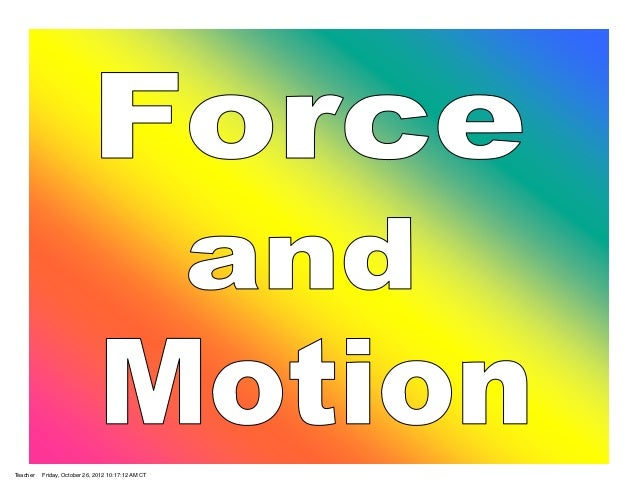 Force & motion notes 2012