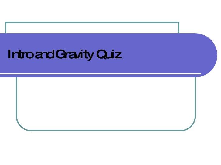 Intro and Gravity Quiz