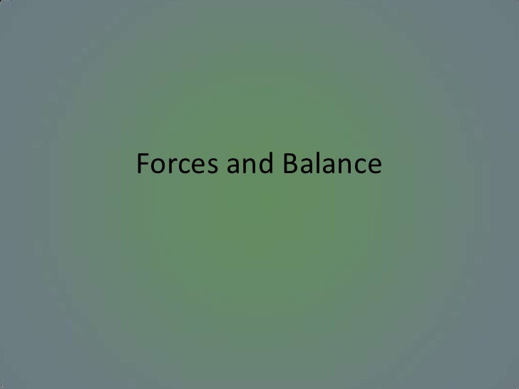 Forces and Balance<br />