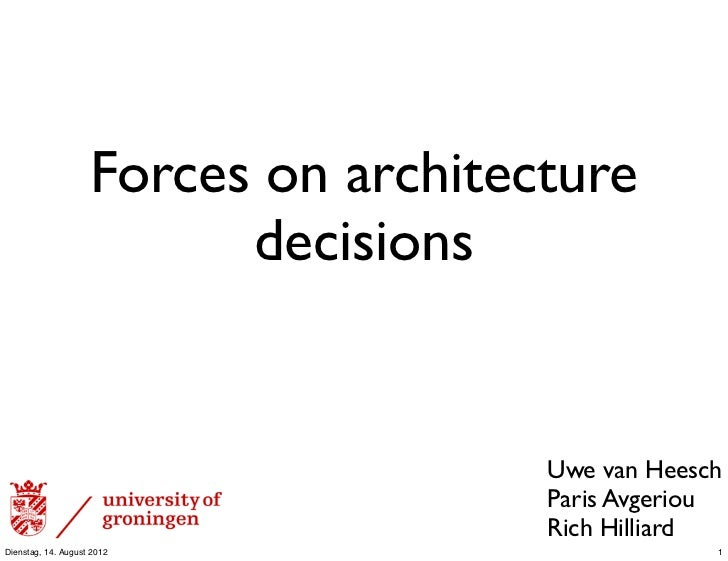 Forces on architecture                          decisions                                      Uwe van Heesch             ...