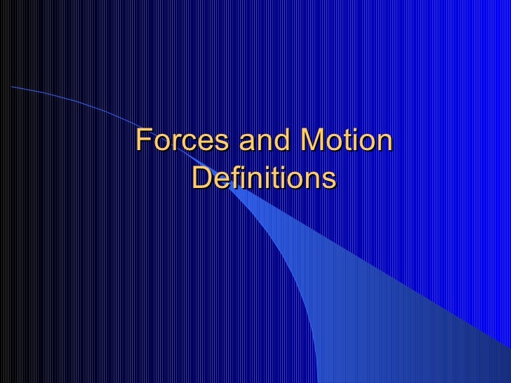 Forces and Motion Definitions