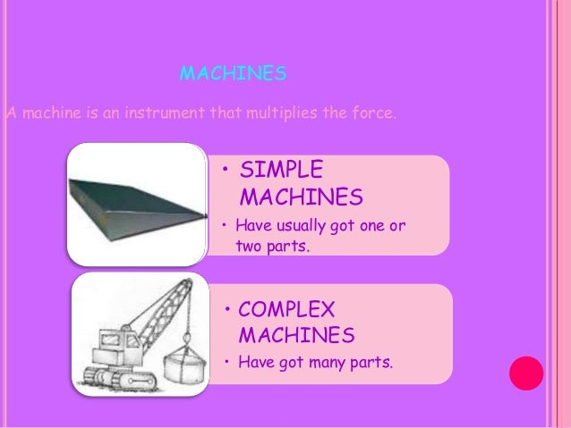 TYPES OS SIMPLE MACHINES A lever consists of a rigid bar that turns on a fixed point called the fulcrum. A pulley is a whe...