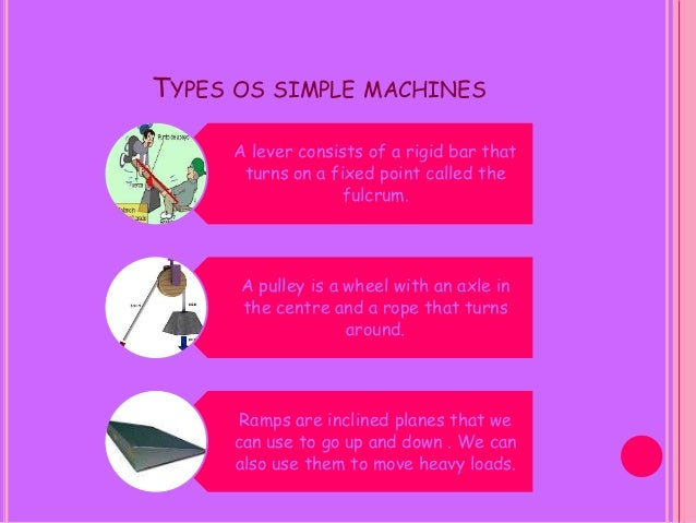 COMPLEX MACHINES A complex machine is a combination of two or more simple machines.