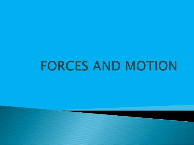  A force is a push or pull acting upon an object as a result of its interaction with another object.