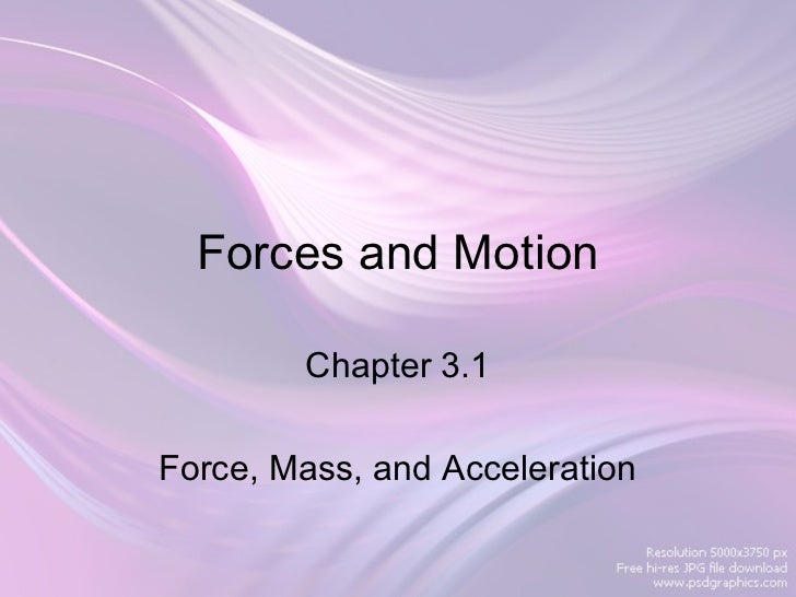 Forces and Motion        Chapter 3.1Force, Mass, and Acceleration