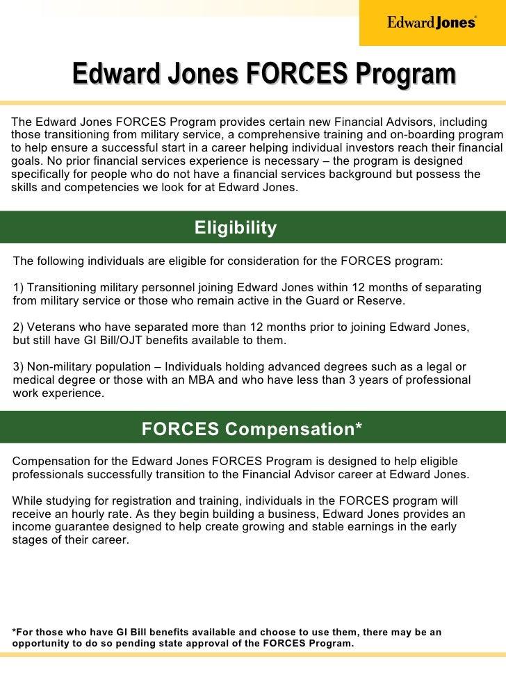 Edward Jones FORCES ProgramThe Edward Jones FORCES Program provides certain new Financial Advisors, includingthose transit...