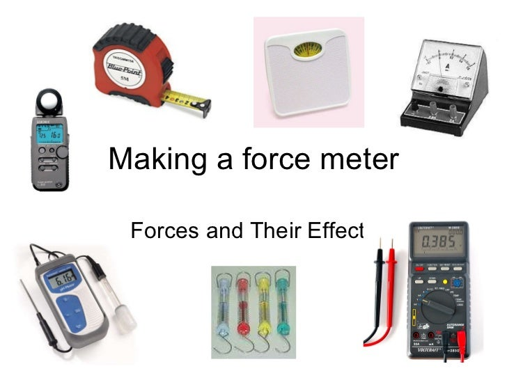 Making a force meter Forces and Their Effects