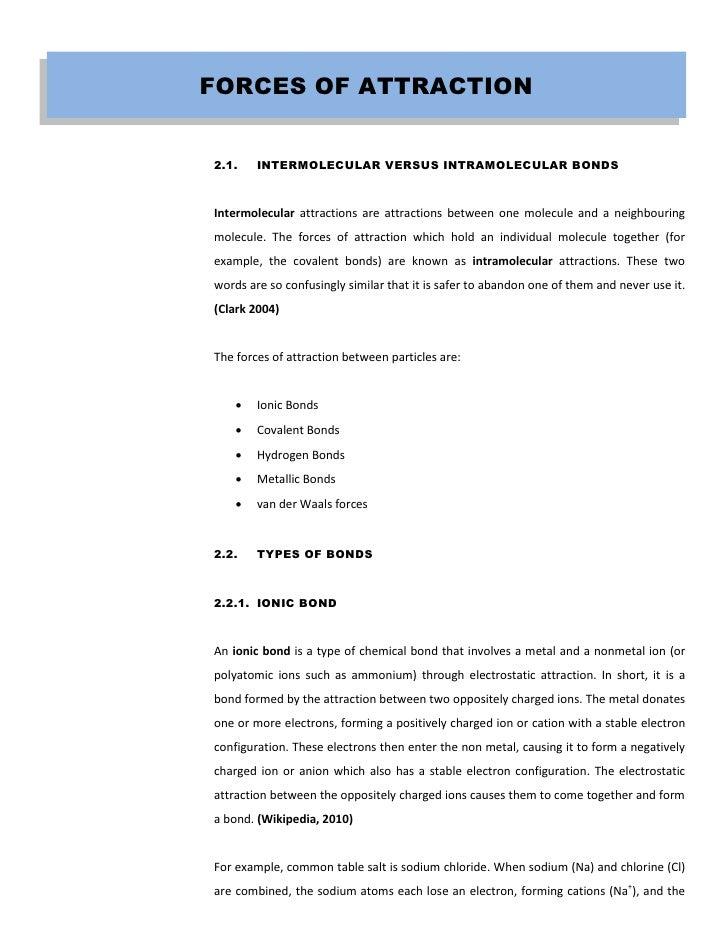 FORCES OF ATTRACTION2.1.    INTERMOLECULAR VERSUS INTRAMOLECULAR BONDSIntermolecular attractions are attractions between o...