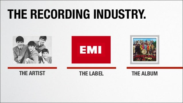 THE ARTIST THE LABEL THE ALBUM THE RECORDING INDUSTRY.