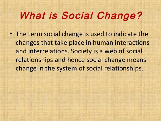 the relationship of violence and social change Mobilizing communities to inspire social change  by a male intimate partneri  violence against women  violence from a male partner or lack of relationship.