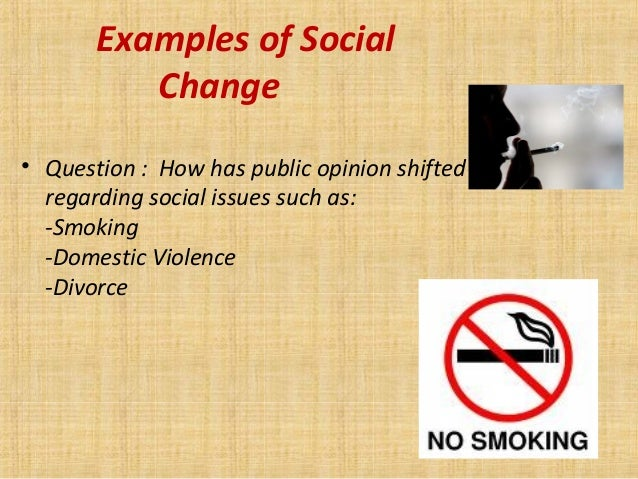 Forces of social changes.