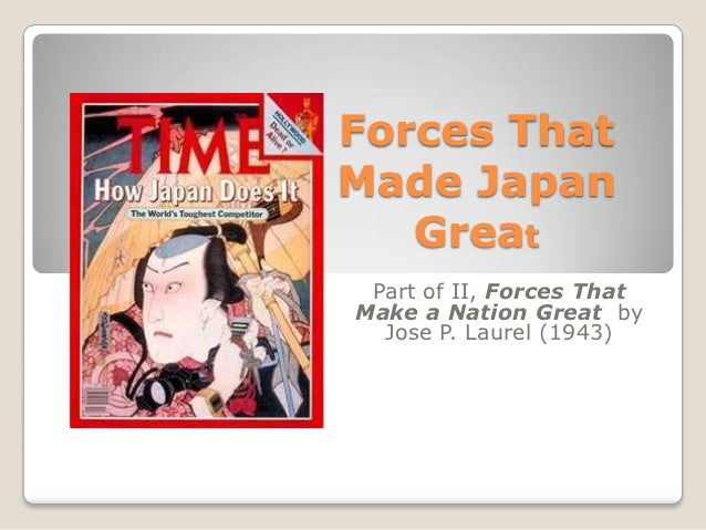 Forces ThatMade Japan   Great Part of II, Forces ThatMake a Nation Great by  Jose P. Laurel (1943)