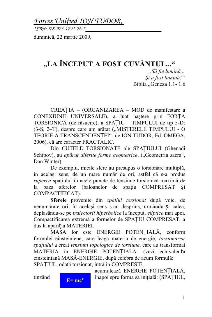 """Forces Unified ION TUDOR, ISBN:978-973-1791-26-5 duminică, 22 martie 2009,        """"LA ÎNCEPUT A FOST CUVÂNTUL...""""         ..."""