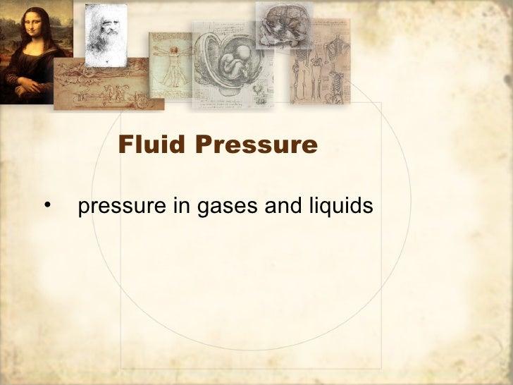 Fluid Pressure•   pressure in gases and liquids