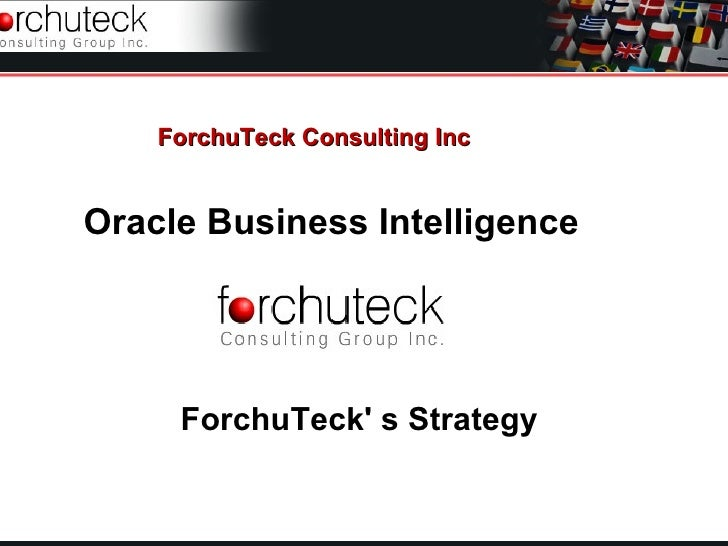 ForchuTeck Consulting Inc Oracle Business Intelligence ForchuTeck' s Strategy