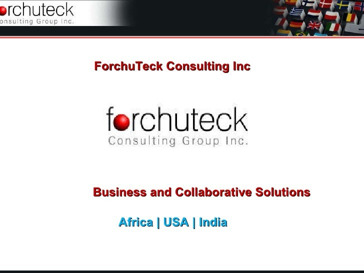 ForchuTeck Consulting Inc     Business and Collaborative Solutions      Africa | USA | India