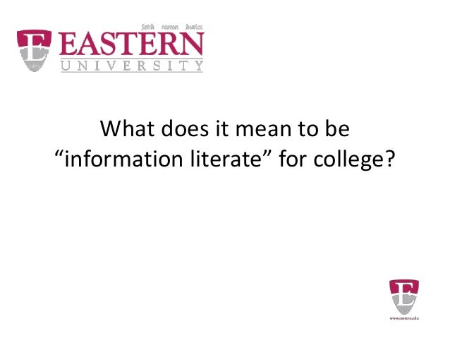 "What does it mean to be ""information literate"" for college?"