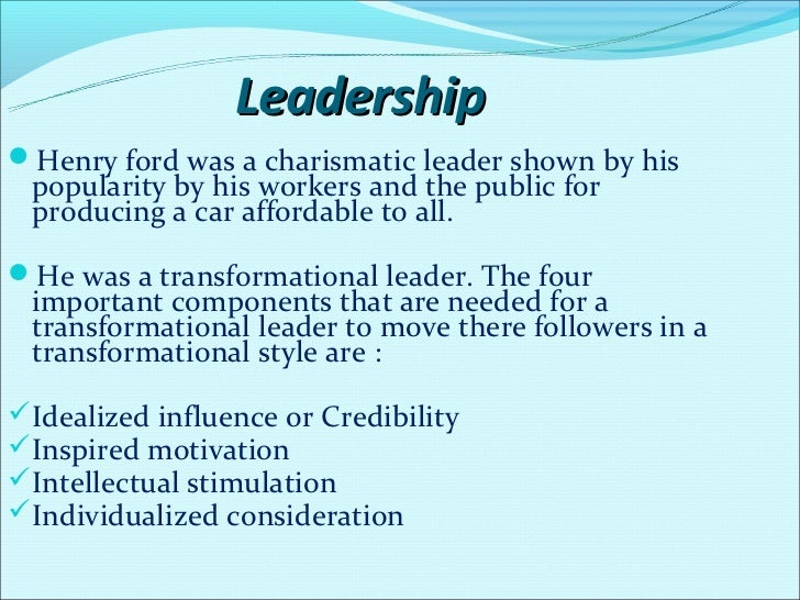 Henry fords leadership style and culture