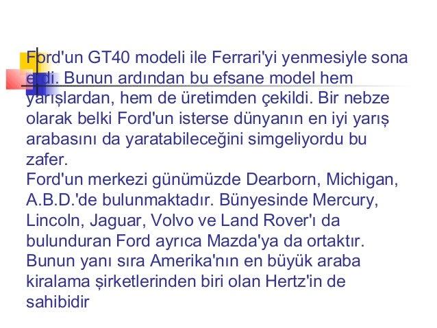 Fordun GT40 modeli ile Ferrariyi yenmesiyle sonaerdi. Bunun ardından bu efsane model hemyarışlardan, hem de üretimden çeki...