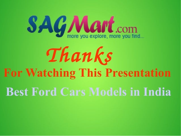 For Watching This Presentation Best Ford Cars Models in India Thanks; 6.  sc 1 st  SlideShare & Find the List of Ford Car Models in India markmcfarlin.com