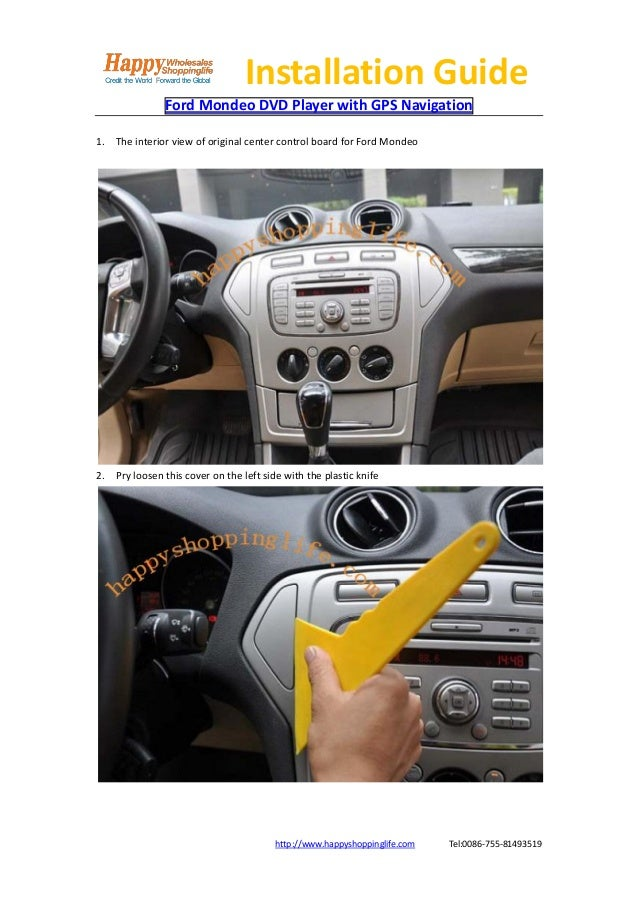 Installation Guide               Ford Mondeo DVD Player with GPS Navigation1. The interior view of original center control...