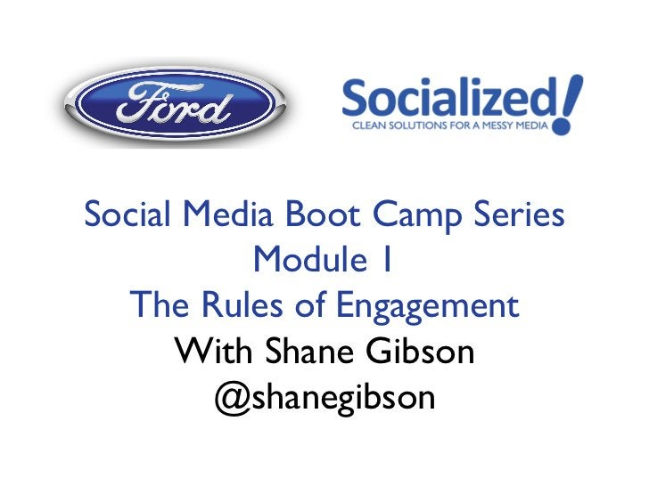 Social Media Boot Camp Series          Module 1  The Rules of Engagement      With Shane Gibson        @shanegibson