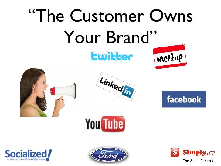 """""""The Customer Owns    Your Brand"""""""