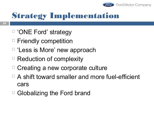 """one ford strategy """"can you imagine having one boeing 737 for europe and one 737 for the united  states"""" he said at the time due to this product strategy, ford was unable to."""