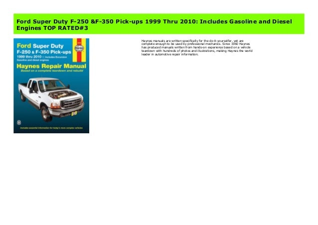 Includes Gasoline and Diesel Engines Ford Super Duty F-250 /& F-350 Pick-ups 1999 Thru 2010
