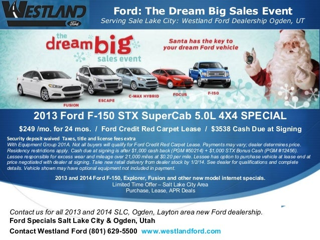 Ford: The Dream Big Sales Event  Serving Sale Lake City: Westland Ford Dealership Ogden, UT  2013 Ford F-150 STX SuperCab ...