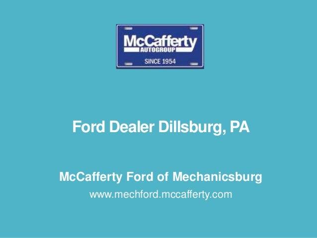 Ford Dealer Dillsburg, PA McCafferty Ford of Mechanicsburg www.mechford.mccafferty.com