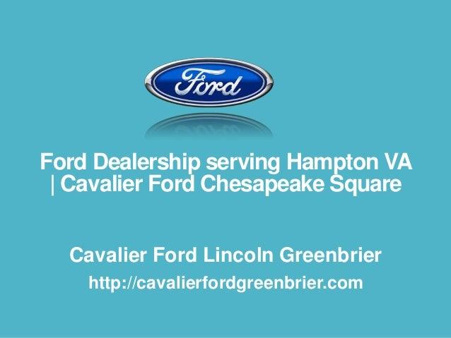 Cavalier Ford Chesapeake >> Ford Dealership Serving Hampton Va Cavalier Ford