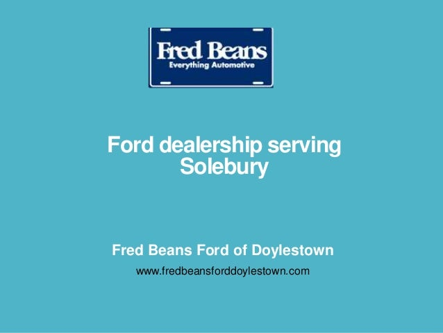 Fred Beans Ford Doylestown >> Ford Dealership Serving Solebury Fred Beans Ford Of